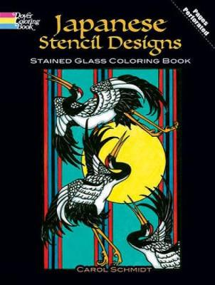 Japanese Stencil Designs Stained Glass Coloring Book by Carol Schmidt