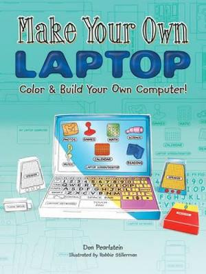 Make Your Own Laptop Color & Build Your Own Computer! by Don Pearlstein
