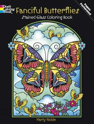 Fanciful Butterflies Stained Glass Coloring Book by Marty Noble