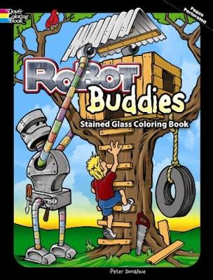 Robot Buddies Stained Glass Coloring Book by Peter Donahue