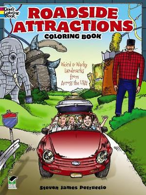 Roadside Attractions Coloring Book Weird and Wacky Landmarks from Across the USA! by Steven James Petruccio