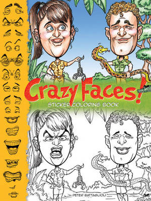 Crazy Faces! Dover Sticker Coloring Book by Peter Battaglioli
