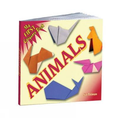 My First Origami Book - Animals by Nick Robinson