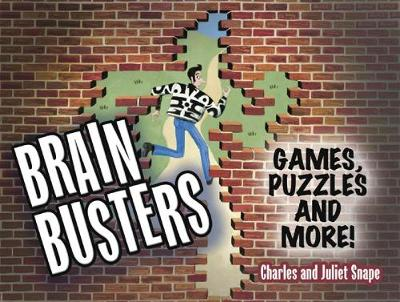 Brain Busters Games, Puzzles and More! by Charles Snape, Juliet Snape