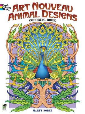 Art Nouveau Animal Designs Coloring Book by Marty Noble