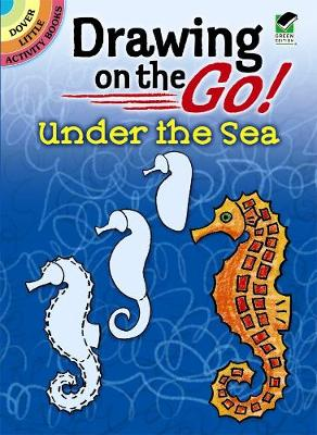 Drawing on the Go! Under the Sea by Barbara Levy