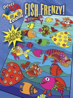 3-D Coloring Book Fish Frenzy! by Robin J. Baker