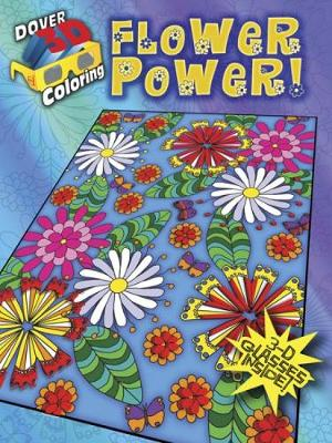 3-D Coloring Book Flower Power! by Robin J. Baker