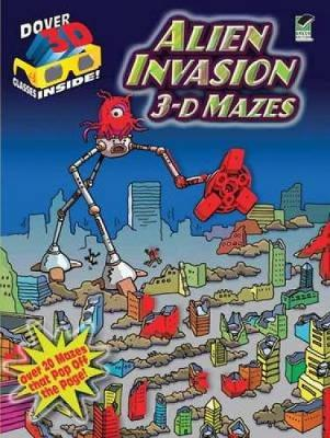 Alien Invasion 3-D Mazes by Chuck Whelon
