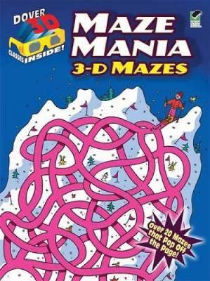 Maze Mania 3-D Mazes by Chuck Whelon