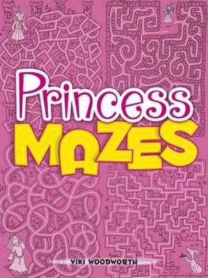 Princess Mazes by Viki Woodworth
