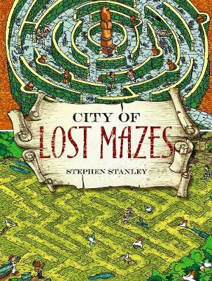 City of Lost Mazes by Stephen Stanley