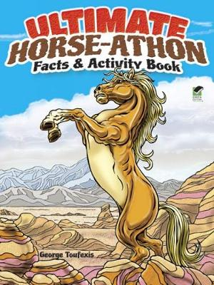 Ultimate Horse-Athon Facts and Activity Book by George Toufexis