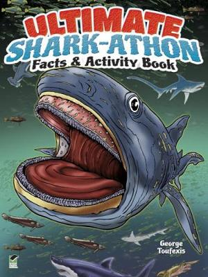 Ultimate Shark-athon Facts and Activity Book by George Toufexis