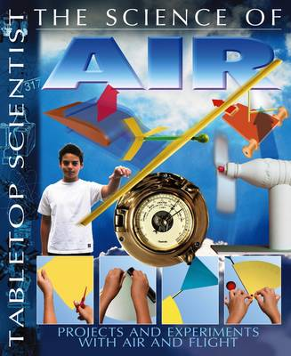 The Science of Air Projects and Experiments with Air and Flight by Steve Parker