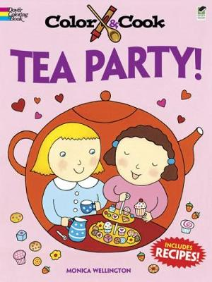 Color & Cook Tea Party! by Monica Wellington