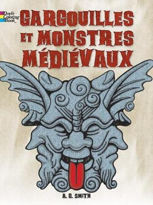 FRENCH EDITION of Gargoyles and Medieval Monsters Coloring Book by Albert G. Smith