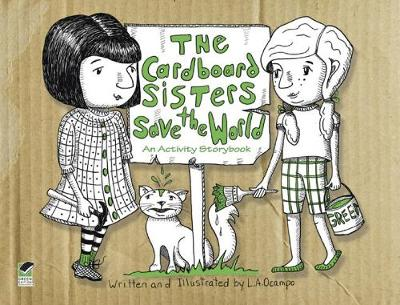 The Cardboard Sisters Save the World An Activity Storybook by L. A. Ocampo