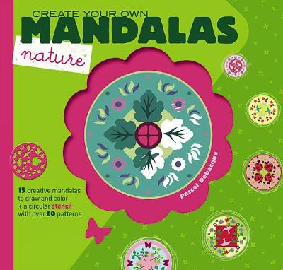 Create Your Own Mandalas -- Nature by Pascal Debacque