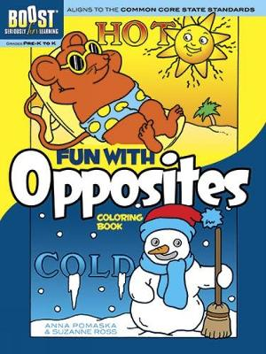 BOOST Fun with Opposites Coloring Book by Anna Pomaska, Suzanne Ross