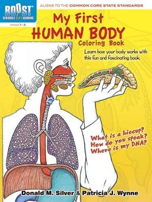 BOOST My First Human Body Coloring Book by Patricia J. Wynne, Donald M. Silver