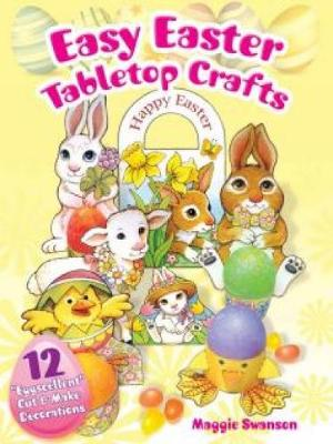 Easy Easter Tabletop Crafts 12 Eggscellent Cut & Make Decorations by Maggie Swanson