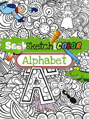 Seek, Sketch and Color -- Alphabet by Susan Shaw-Russell