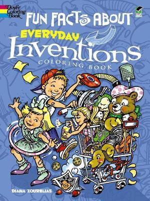 Fun Facts About Everyday Inventions by Diana Zourelias