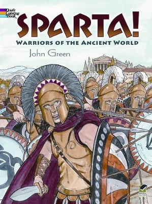 Sparta! Warriors of the Ancient World by John Green