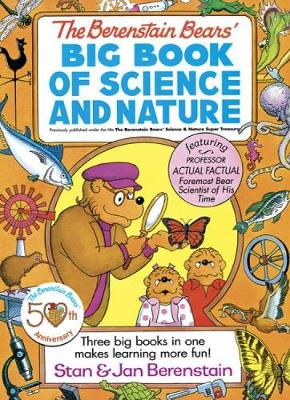 The Berenstain Bears' Big Book of Science and Nature by Stan Berenstain, Jan Berenstain