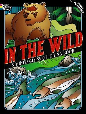 In the Wild Stained Glass Coloring Book by Jeremy Elder