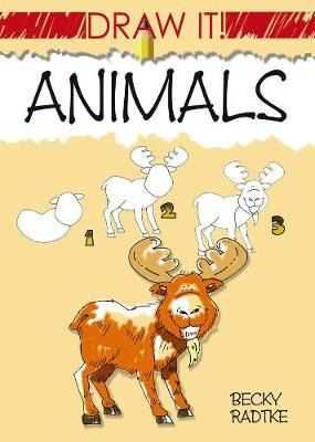 Draw It! Animals by Becky J. Radtke