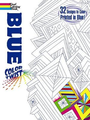 COLORTWIST -- Blue Coloring Book by Jessica Mazurkiewicz