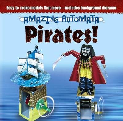 Amazing Automata - Pirates! by Ltd. Design Eye Publishing