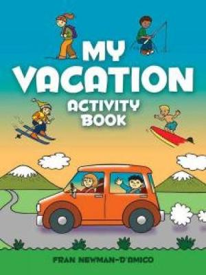 My Vacation Activity Book by Fran Newman-D'Amico