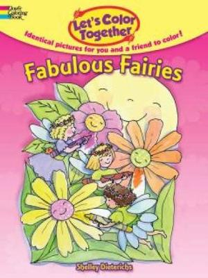 Let's Color Together -- Fabulous Fairies by Shelley Dieterichs