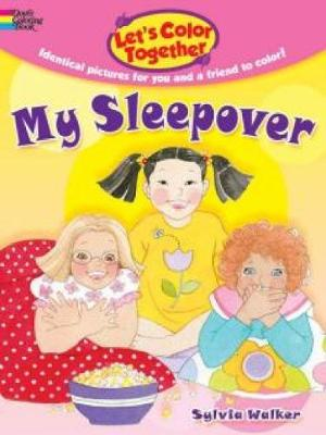 Let's Color Together -- My Sleepover by Sylvia Walker