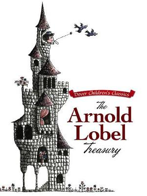 The Arnold Lobel Treasury by Arnold Lobel