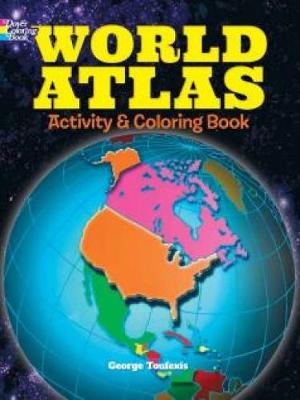 World Atlas Activity and Coloring Book by George Toufexis