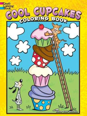 Cool Cupcakes Coloring Book by Susan Shaw-Russell