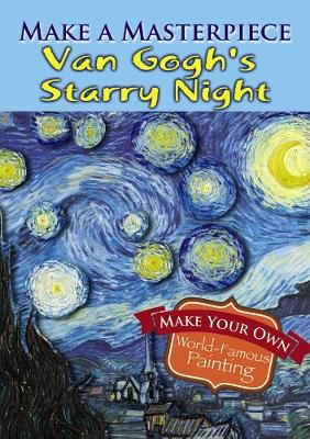 Make a Masterpiece -- Van Gogh's Starry Night by Vincent Van Gogh