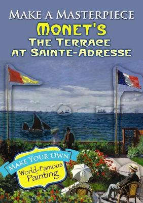 Make a Masterpiece -- Monet's the Terrace at Sainte-Adresse by Claude Monet