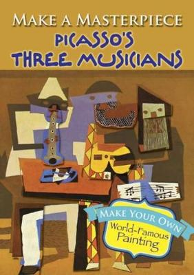 Make a Masterpiece -- Picasso's Three Musicians by Pablo Picasso