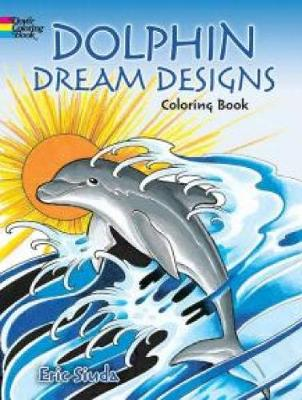 Dolphin Dream Designs Coloring Book by Erik Siuda