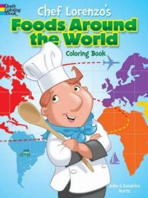 Chef Lorenzo's Foods Around the World Coloring Book by John Kurtz