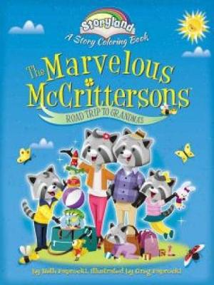 Storyland: The Marvelous Mccrittersons -- Road Trip to Grandma's A Story Coloring Book by Greg Paprocki