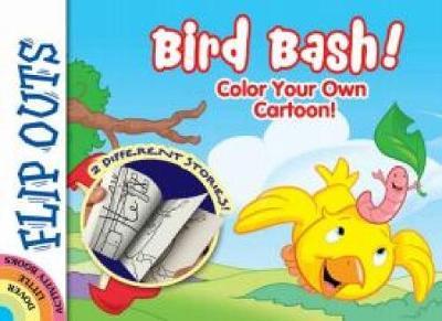 Flip Outs -- Bird bash: Color Your Own Cartoon! by John Kurtz