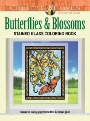 Creative Haven Butterflies and Blossoms Stained Glass Coloring Book by Carol Schmidt
