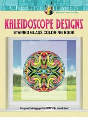 Creative Haven Kaleidoscope Designs Stained Glass Coloring Book by Carol Schmidt