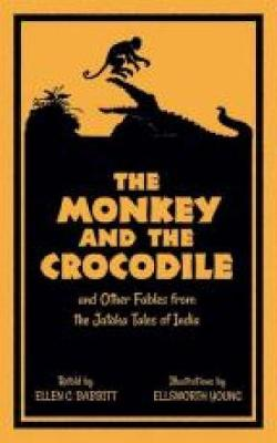 The Monkey and the Crocodile And Other Fables from the Jataka Tales of India by Ellen Babbitt